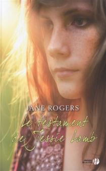 Le testament de Jessie Lamb - JaneRogers