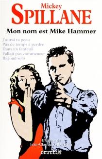Mon nom est Mike Hammer - MickeySpillane