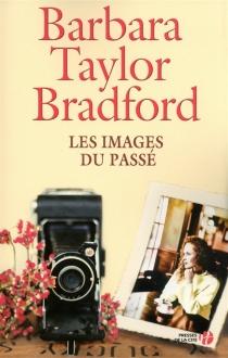 Les images du passé - Barbara TaylorBradford