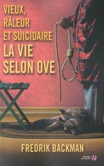 Vieux, râleur et suicidaire : la vie selon Ove - FredrikBackman