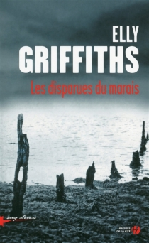 Les disparues du marais - Elly Griffiths