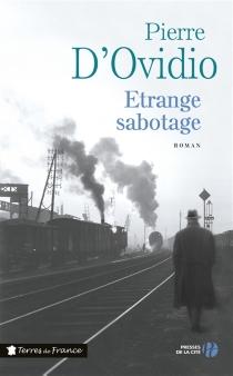 Etrange sabotage - Pierre d'Ovidio