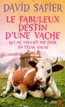 Le fabuleux destin d'une vache qui ne voulait pas finir en steak haché - DavidSafier