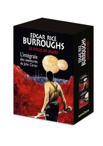 Le cycle de Mars : l'intégrale des aventures de John Carter - Edgar RiceBurroughs