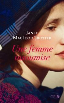 Une femme insoumise - Janet MacLeodTrotter