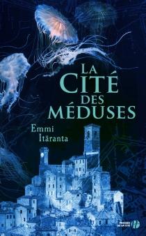 La cité des méduses - EmmiItaranta