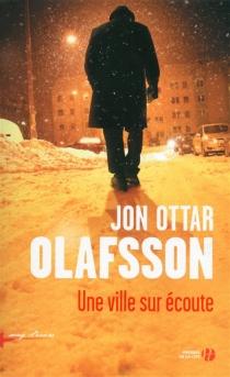 Une ville sur écoute - Jon Ottar Olafsson