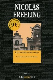 Psychanalyse d'un crime - NicolasFreeling