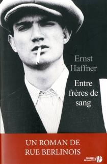 Entre frères de sang - ErnstHaffner