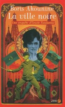 Une enquête d'Eraste Fandorine - BorisAkounine