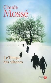 Le temps des silences - ClaudeMossé