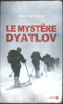 Le mystère Dyatlov - AnnaMatveeva