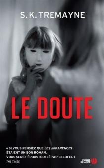 Le doute - S.K.Tremayne