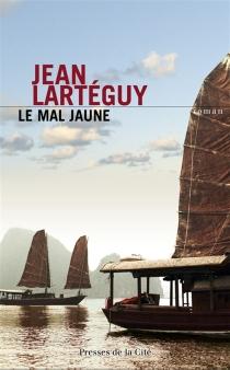 Le mal jaune - JeanLartéguy