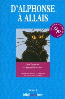 D'Alphonse à Allais : ses facéties et mystifications - AlphonseAllais