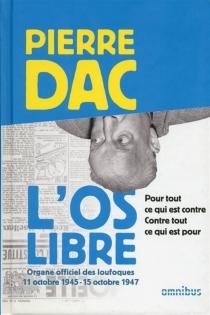 L'Os libre : 11 octobre 1945-15 octobre 1947 - PierreDac