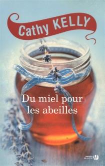 Du miel pour les abeilles - CathyKelly
