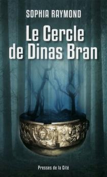 Le cercle de Dinas Bran - SophiaRaymond