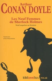 Les neuf femmes de Sherlock Holmes : neuf enquêtes au féminin - Arthur ConanDoyle