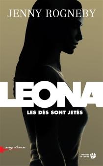 Leona, les dés sont jetés - JennyRogneby