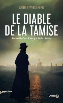 Le diable de la Tamise : une enquête d'Anna Kronberg et Sherlock Holmes - AnnelieWendeberg