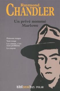 Un privé nommé Marlowe - RaymondChandler