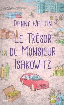 Le trésor de Monsieur Isakowitz - DannyWattin