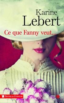 Ce que Fanny veut... - KarineLebert