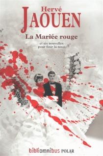 La mariée rouge : suivi de six nouvelles - HervéJaouen
