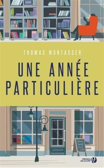 Une année particulière - ThomasMontasser