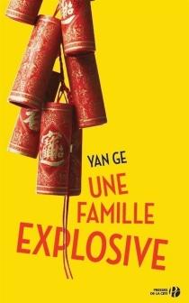 Une famille explosive - YanGe