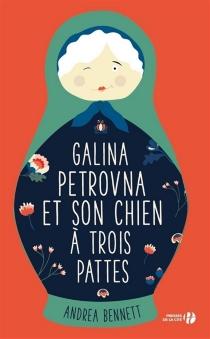 Galina Pétrovna et son chien à trois pattes - AndreaBennett