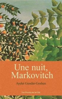 Une nuit, Markovitch - AyeletGundar-Goshen