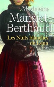 Les nuits blanches de Lena - MadeleineMansiet-Berthaud