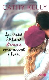 Les vraies histoires d'amour commencent à Paris - CathyKelly