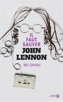 Il faut sauver John Lennon - MoDaviau