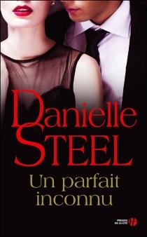 Un parfait inconnu - DanielleSteel