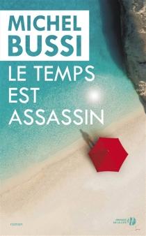 Le temps est assassin - MichelBussi