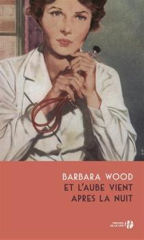 Et l'aube vient après la nuit - BarbaraWood