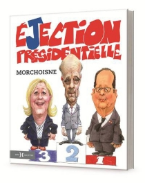 Ejection présidentielle - Jean-ClaudeMorchoisne