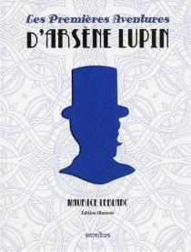 Les premières aventures d'Arsène Lupin - MauriceLeblanc