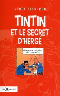 Tintin et le secret d'Hergé - SergeTisseron