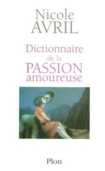 Dictionnaire de la passion amoureuse - NicoleAvril