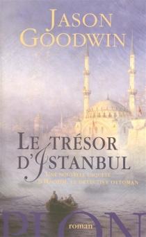 Une nouvelle enquête d'Hachim, le détective ottoman - JasonGoodwin