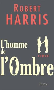 L'homme de l'ombre - RobertHarris