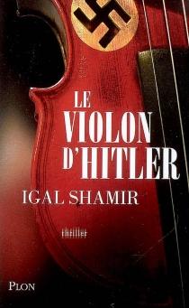 Le violon d'Hitler - IgalShamir
