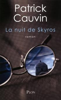 La nuit de Skyros - PatrickCauvin