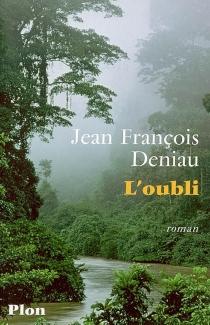 L'oubli - Jean-FrançoisDeniau
