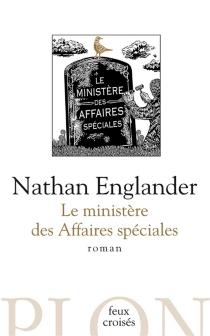 Le ministère des Affaires spéciales - NathanEnglander