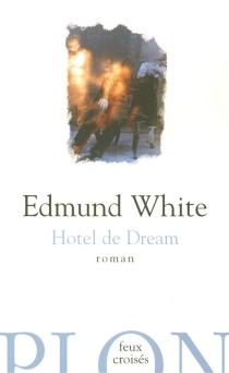 Hotel de Dream - EdmundWhite